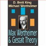 Max Wertheimer and Gestalt Theory, King, D. Brett and Wertheimer, Michael, 0765802589