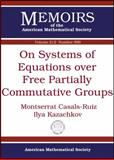 On Systems of Equations over Free Partially Commutative Groups, Montserrat Casals-Ruiz and Ilya Kazachkov, 0821852582