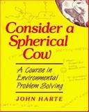 Consider a Spherical Cow, Harte, John, 093570258X