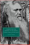 Darwin and the Memory of the Human : Evolution, Savages, and South America, Schmitt, Cannon, 1107412587