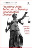 Practicing Critical Reflection to Develop Emancipatory Change : Challenging the Legal Response to Sexual Assault, Morley, Christine, 1409462587