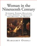 Woman in the Nineteenth Century, Margaret F. Ossoli, 1493522582