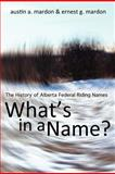 What Is in a Name?, Ernest G. Mardon and Austin A. Mardon, 1897472587