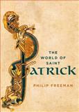 The World of Saint Patrick, Freeman, Philip, 0199372586