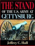 The Stand of the U. S. Army at Gettysburg, Hartman, J. Ted and Hall, Jeffrey Alan, 0253342589