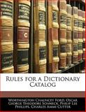 Rules for a Dictionary Catalog, Worthington Chauncey Ford and Oscar George Theodore Sonneck, 1141132583