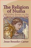 The Religion of Numa, Jesse Carter, 1453842586