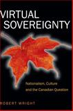 Virtual Sovereignty, Robert A. Wright, 1551302586