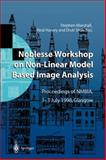 Noblesse Workshop on Non-Linear Model Based Image Analysis : Proceedings of NWBIA, 1-3 July 1998, Glasgow, , 3540762582