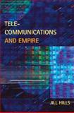 Telecommunications and Empire, Hills, Jill, 0252032586