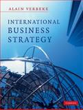 International Business Strategy : Rethinking the Foundations of Global Corporate Success, Verbeke, Alain, 0521862582