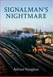 Signalman's Nightmare, Adrian Vaughan, 144560258X