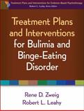 Treatment Plans and Interventions for Bulimia and Binge-Eating Disorder, Zweig, Rene D. and Leahy, Robert L., 146250258X