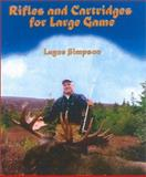 Rifles and Cartridges for Large Game, Layne Simpson, 1571572589