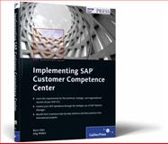 Implementing SAP Customer Competence Center, Otto, Boris and Wolter, Jörg, 1592292585