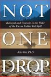 Not One Drop, Riki Ott, 1933392584