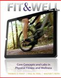 Fit and Well : Core Concepts and Labs in Physical Fitness and Wellness, Fahey, Thomas D. and Insel, Paul M., 0078022584
