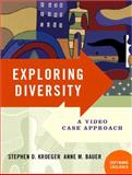 Exploring Diversity : A Video Case Approach, Bauer, Anne M. and Kroeger, Stephen D., 0131172581