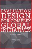 Evaluation Design for Complex Global Initiatives : Workshop Summary, Board on Global Health, 0309302587