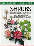 Shrubs : Over 1900 Shrubs in Full-Colour Photographs, Phillips, Roger and Rix, Martyn E., 0330302582