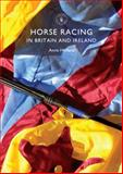 Horse Racing in Britain, Anne Holland, 0747812586