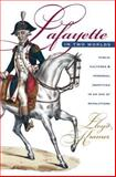 Lafayette in Two Worlds : Public Cultures and Personal Identities in an Age of Revolution, Kramer, Lloyd S., 0807822582