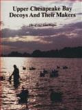 Upper Chesapeake Bay Decoys and Their Makers, David Hagan and Joan Hagan, 0887402585