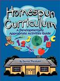Homespun Curriculum : A Developmentally Appropriate Activities Guide, Theobald, Denise, 0893342580