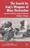 The Search for Iraq's Weapons of Mass Destruction : Inspection, Verification and Non-Proliferation, Pearson, Graham S., 1403942587