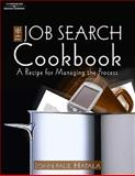 Job Search Cookbook : A Step-by-Step Receipe to Finding the Right Job, Hatala, John-Paul, 1418032581