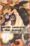 Guerrilla Movements in Latin America, Richard Gott, 190542258X