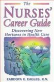 The Nurses' Career Guide 9780965602587