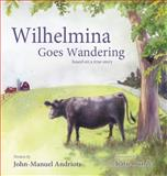 Wilhelmina Goes Wandering and Finds Herself, John-Manuel Andriote, 1628902582