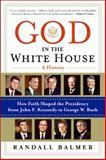 God in the White House, Randall H. Balmer, 0060872586