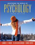 Mastering the World of Psychology, Wood, Ellen Green and Wood, Samuel E., 0205572588