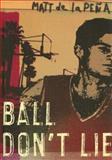 Ball Don't Lie, Matt de la Peña, 0385902581