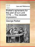 Parker's Ephemeris for the Year of Our Lord 1779 the Ninetieth Impression, George Parker, 1170422586