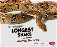 World's Longest Snake and Other Animal Records, Martha E. H. Rustad, 1476502587