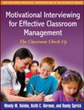 Motivational Interviewing for Effective Classroom Management : The Classroom Check-Up, Reinke, Wendy M. and Herman, Keith C., 1609182588