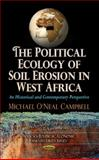 Political Ecology of Soil Erosion in West Africa, Michael O'Neal Campbell, 162417258X