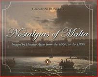 Nostalgias of Malta : Images by Horatio Agius from the 1860s to The 1900s, Bonello, Giovanni, 9993272582