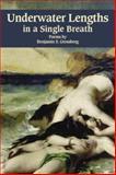 Underwater Lengths in a Single Breath, Benjamin S. Grossberg, 0912592583