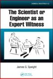 The Scientist or Engineer As an Expert Witness, Speight, James G., 1420052586