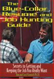 The Blue-Collar Resume and Job Hunting Guide, Ron Krannich and Caryl Krannich, 157023258X