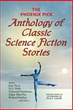 The Phoenix Pick Anthology of Classic Science Fiction Stories, Verne, Jules and Wells, H. G., 1604502584