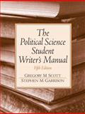 Political Science Student Writer's Manual, Scott, Gregory M. and Garrison, Stephen M., 0131892592