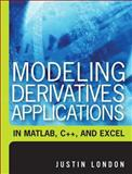 Modeling Derivatives Applications in Matlab, C++, and Excel, London, Justin, 0131962590