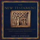 The New Testament : A Historical Introduction to the Early Christian Writings, Ehrman, Bart D., 0195322592