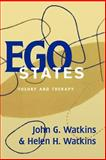 Ego States : Theory and Therapy, Watkins, Helen H. and Watkins, John G., 0393702596