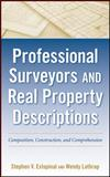 Professional Surveyors and Real Property Descriptions : Composition, Construction, and Comprehension, Estopinal, Stephen V. and Lathrop, Wendy, 0470542594